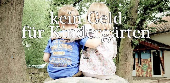 Kindergärten fehlen 13mio Euro