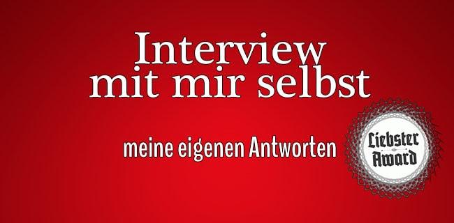 Liebster Award Interview mit mir selbst