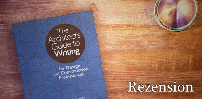 The Architect's guide to writing. Deutsche Rezension