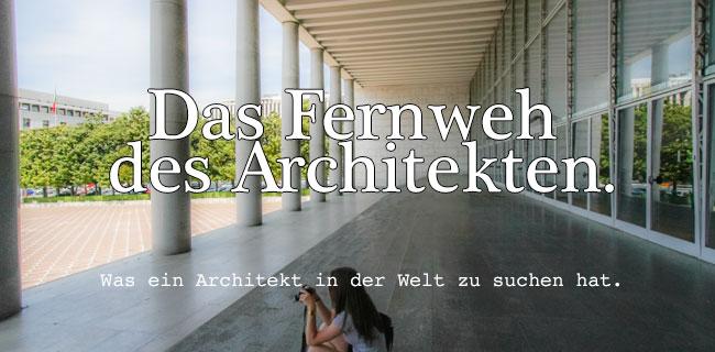 Das Fernweh des Architekten - Artikel
