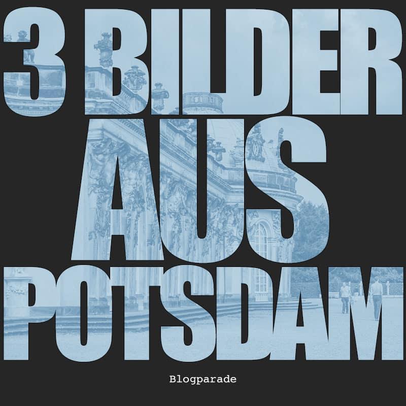 3 Bilder aus Potsdam
