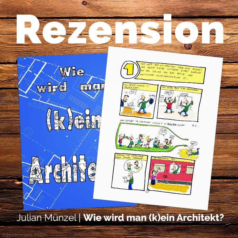 Wie wird man (k)ein Architekt? von Julian Münzel Rezension