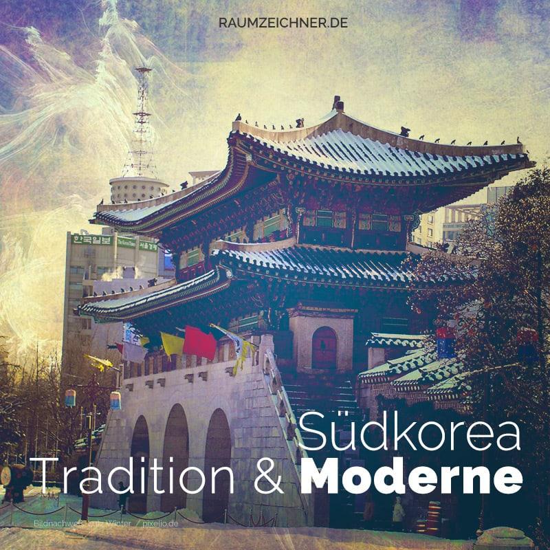Korea zwischen Tradition und Moderne
