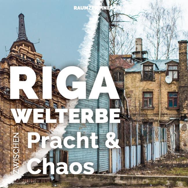 Riga, Welterbe zwischen Pracht und Chaos