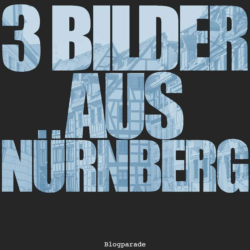 3 Bilder aus Nürnberg, Blogparade Raumzeichner